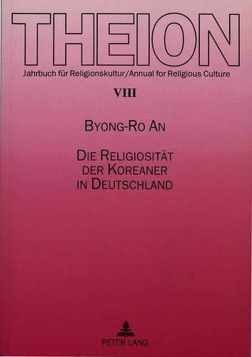 Die Religiosität der Koreaner in Deutschland: Byong-Ro An
