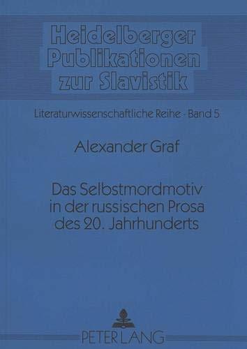 9783631306956: Das Selbstmordmotiv in Der Russischen Prosa Des 20. Jahrhunderts (Heidelberger Publikationen Zur Slavistik)