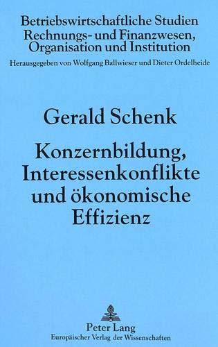 Konzernbildung, Interessenkonflikte und ökonomische Effizienz: Gerald Schenk