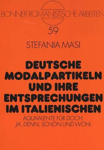 Deutsche Modalpartikeln und ihre Entsprechungen im Italienischen: Stefania Masi