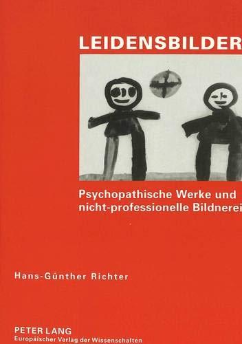 Leidensbilder Psychopathische Werke und nicht-professionelle Bildnerei: Richter, Hans-Günther