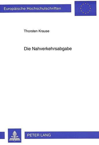 Die Nahverkehrsabgabe Verfassungsrechtliche Probleme unter Berücksichtigung der ...