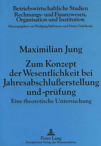Zum Konzept der Wesentlichkeit bei Jahresabschlußerstellung und -prüfung: Maximilian ...