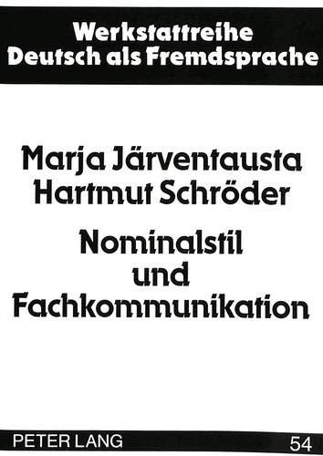9783631309858: Nominalstil und Fachkommunikation: Analyse komplexer Nominalphrasen in deutsch- und finnischsprachigen philologischen Fachtexten (Werkstattreihe Deutsch als Fremdsprache) (German Edition)