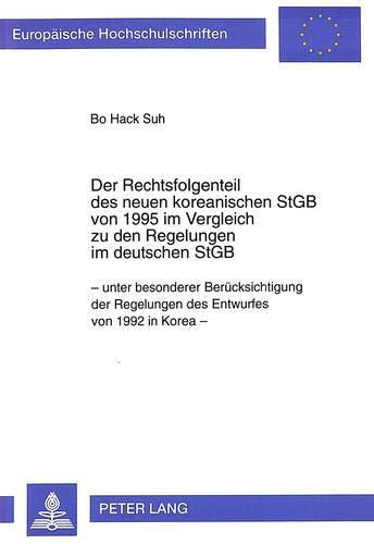 Der Rechtsfolgenteil des neuen koreanischen StGB von 1995 im Vergleich zu den Regelungen im ...