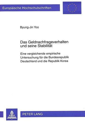 Das Geldnachfrageverhalten und seine Stabilität: Eine vergleichende empirische Untersuchung f&...