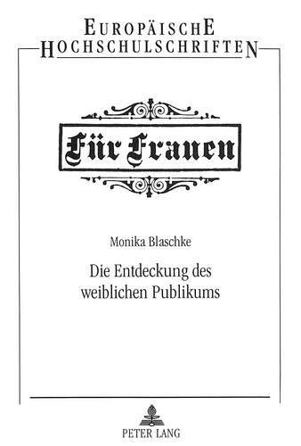 Die Entdeckung des weiblichen Publikums: Monika Blaschke
