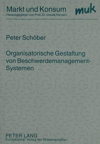 Organisatorische Gestaltung von Beschwerdemanagement-Systemen: Peter Schöber