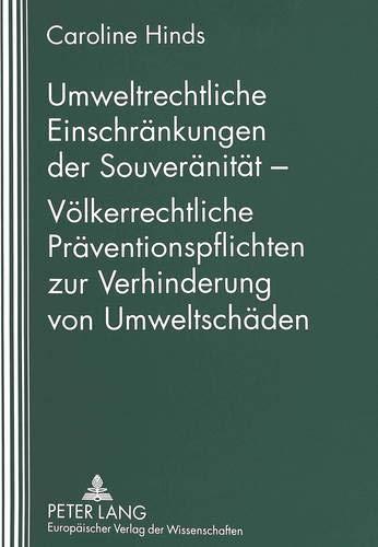 Umweltrechtliche Einschränkungen der Souveränität - Völkerrechtliche Prä...