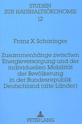 Zusammenhänge zwischen Energieversorgung und der individuellen Mobilität der Bevö...