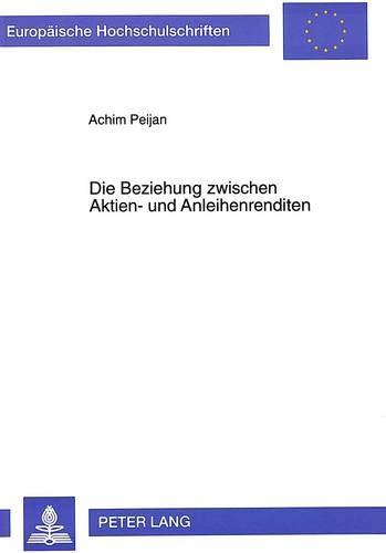 Die Beziehung zwischen Aktien- und Anleihenrenditen Eine theoretische und empirische Analyse: ...