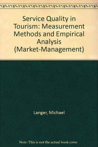 Service Quality in Tourism: Measurement Methods and: Michael Langer