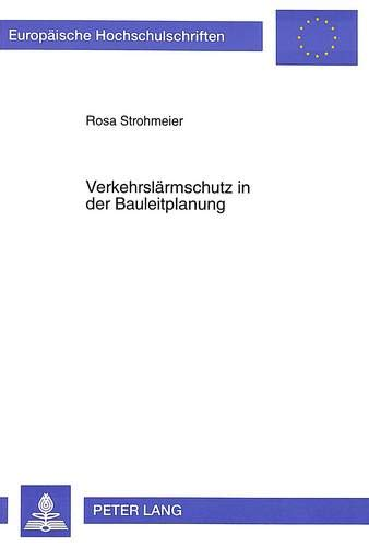 Verkehrslaermschutz in Der Bauleitplanung (Paperback): Rosa Strohmeier
