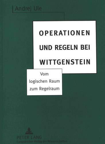 Operationen und Regeln bei Wittgenstein: Andrej Ule
