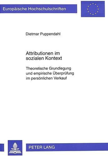 Attributionen im sozialen Kontext Theoretische Grundlegung und empirische Überprüfung im ...