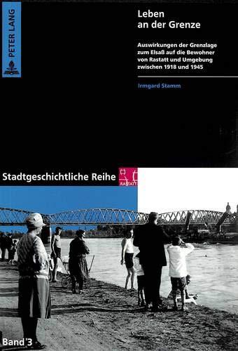 Leben an der Grenze Auswirkungen der Grenzlage zum Elsaß auf die Bewohner von Rastatt und ...