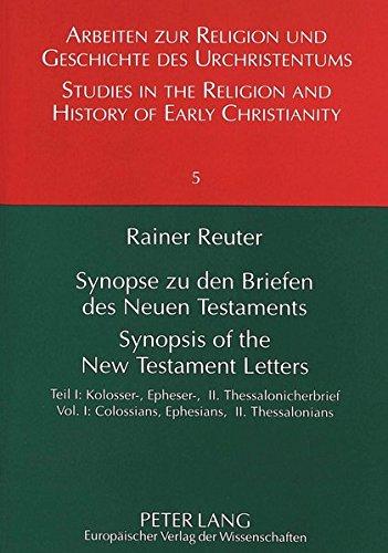 Synopse zu den Briefen des Neuen Testaments. Teil I Synopsis of t: REUTER RAINER
