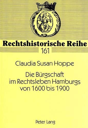 Die Bürgschaft im Rechtsleben Hamburgs von 1600 bis 1900: Hoppe, Claudia