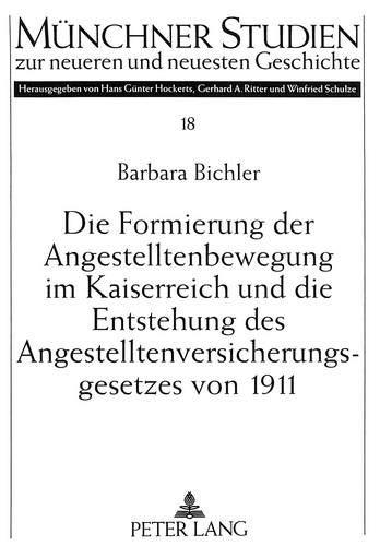 Die Formierung Der Angestelltenbewegung Im Kaiserreich Und Die Entstehung Des ...