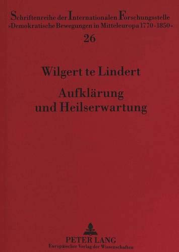 Aufklärung und Heilserwartung Philosophische und religiöse Ideen Wiener Freimaurer (1780-...