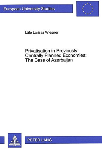 Privatisation in Previously Centrally Planned Economies: The: Wiesner, Lale Larissa