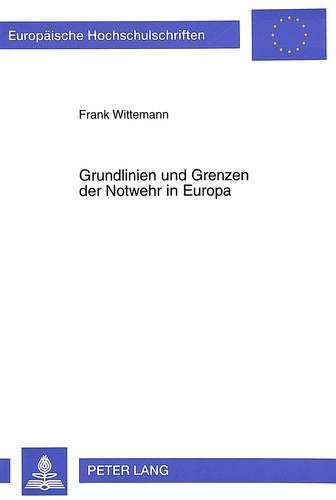 Grundlinien Und Grenzen Der Notwehr in Europa: Frank Wittemann