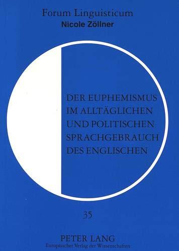 Der Euphemismus im alltäglichen und politischen Sprachgebrauch des Englischen: Nicole Z�llner