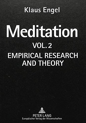 Meditation Vol. II- Empirical Research and Theory: Engel, Klaus