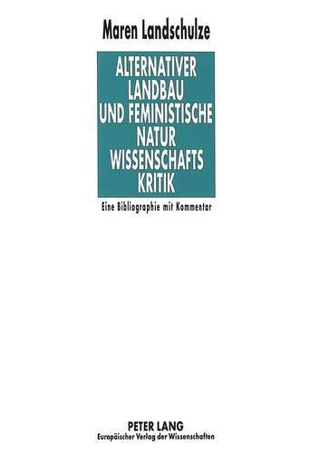 9783631317358: Alternativer Landbau Und Feministische Naturwissenschaftskritik (German Edition)