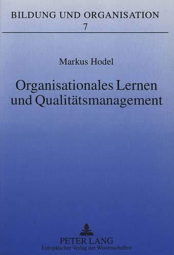 Organisationales Lernen und Qualitätsmanagement: Eine Fallstudie zur Erarbeitung und ...