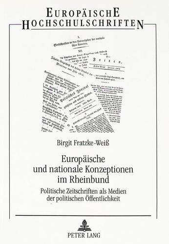 9783631317785: Europäische und nationale Konzeptionen im Rheinbund: Politische Zeitschriften als Medien der politischen Öffentlichkeit (Europäische ... Universitaires Européennes) (German Edition)