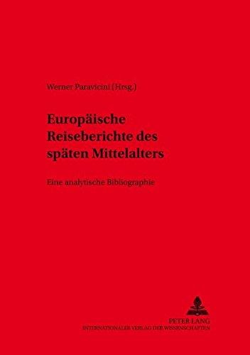 9783631318188: Europäische Reiseberichte des späten Mittelalters: Eine analytische Bibliographie Teil I Deutsche Reiseberichte (German Edition)
