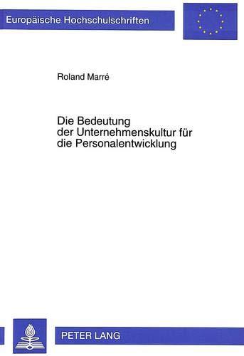 Die Bedeutung der Unternehmenskultur für die Personalentwicklung: Roland Marré