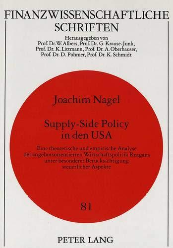 Supply-Side Policy in den USA Eine theoretische und empirische Analyse der angebotsorientierten ...