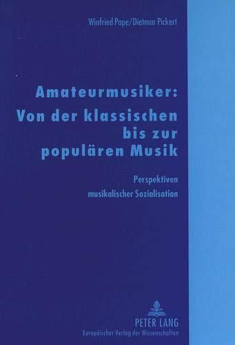 9783631318423: Amateurmusiker: Von der klassischen bis zur populären Musik: Perspektiven musikalischer Sozialisation