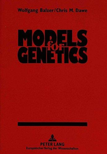 Models for Genetics: BALZER WOLFG./DAWE CHRIS
