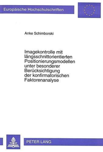 Imagekontrolle Mit Laengsschnittorientierten Positionierungsmodellen Unter Besonderer ...