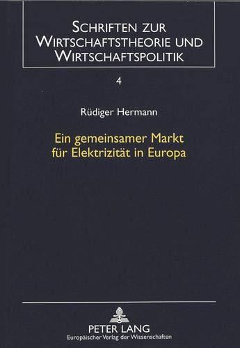 Ein gemeinsamer Markt für Elektrizität in Europa Optionen einer Wettbewerbsordnung ...