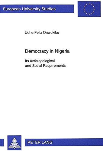 Democracy in Nigeria: Its Anthropological and Social Requirements (Europäische Hochschulschriften /...