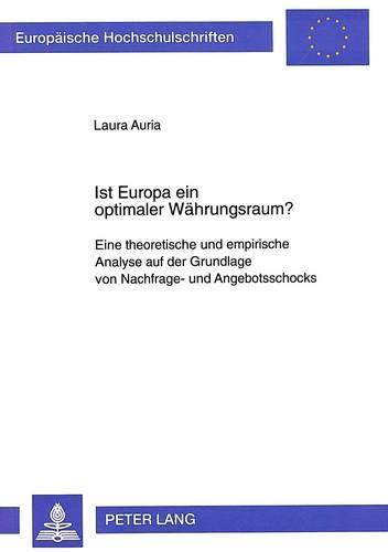 Ist Europa ein optimaler Waehrungsraum? Eine theoretische: Laura Auria