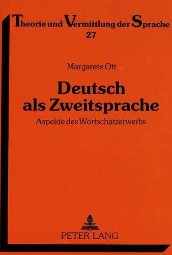 9783631321478: Deutsch als Zweitsprache: Aspekte des Wortschatzerwerbs- Eine empirische Längsschnittuntersuchung zum Zweitspracherwerb (Theorie und Vermittlung der Sprache) (German Edition)