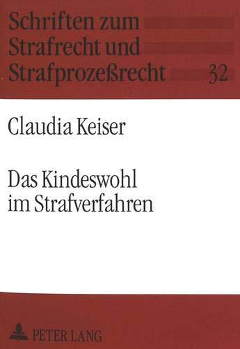Das Kindeswohl im Strafverfahren: Claudia Keiser