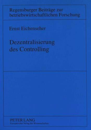 Dezentralisierung des Controlling: Ernst Eichenseher