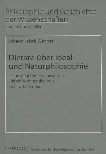 Dictate über Ideal- und Naturphilosophie: Herausgegeben und historisch-kritisch kommentiert von ...