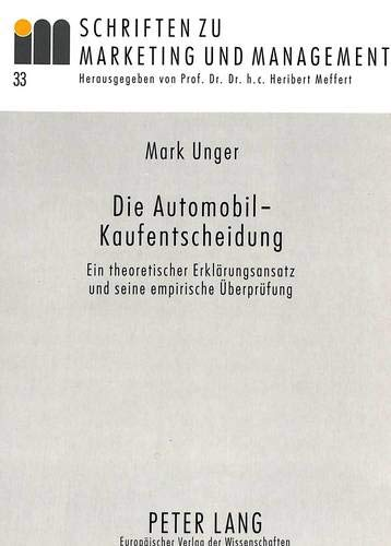 Die Automobil-Kaufentscheidung: Mark Unger