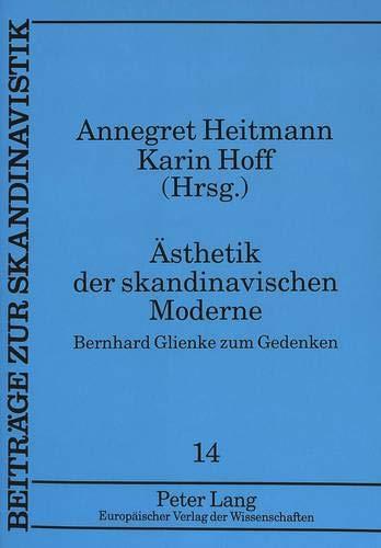 9783631322543: Ästhetik der skandinavischen Moderne: Bernhard Glienke zum Gedanken (Beiträge zur Skandinavistik)
