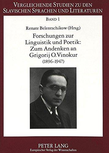 Forschungen Zur Linguistik Und Poetik: Zum Andenken an Grigorij O. Vinokur (1896-1947) ...