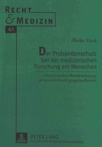 Der Probandenschutz bei der medizinischen Forschung am Menschen: Meike Stock