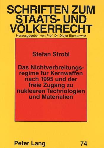 Das Nichtverbreitungsregime für Kernwaffen nach 1995 und der freie Zugang zu nuklearen Technologien...