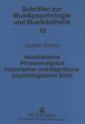 Musikalische Phrasierung aus historischer und kognitionspsychologischer Sicht: Gunter Kreutz